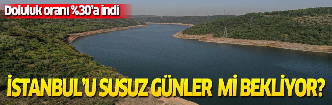 Kurak yaz, İstanbul'u sussuz bıraktı