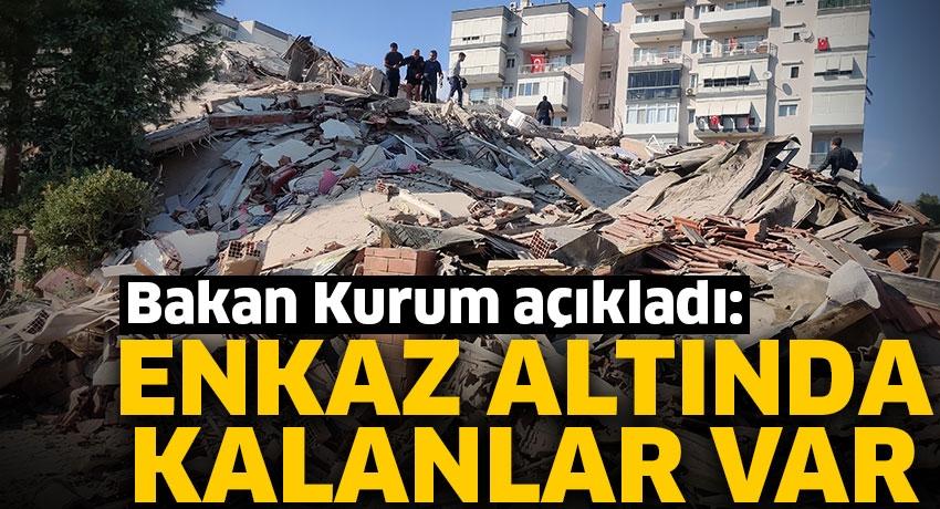 Bakan Kurum'dan İzmir depremi açıklaması: Enkaz altında kalanlar var