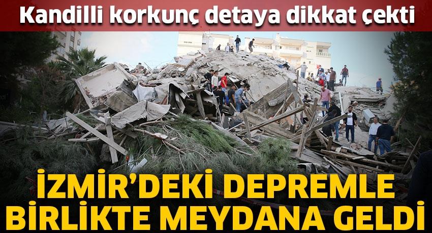Kandilli korkunç detaya dikkat çekti! İzmir'deki depremle birlikte meydana geldi