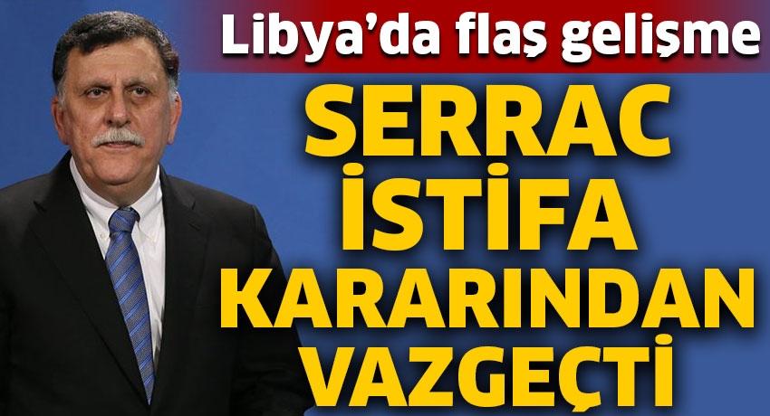 Libya'da flaş gelişme! Serrac istifa kararından vazgeçti