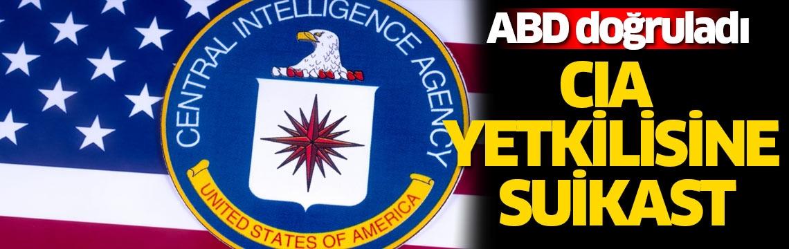 ABD doğruladı! CIA yetkilisine suikast
