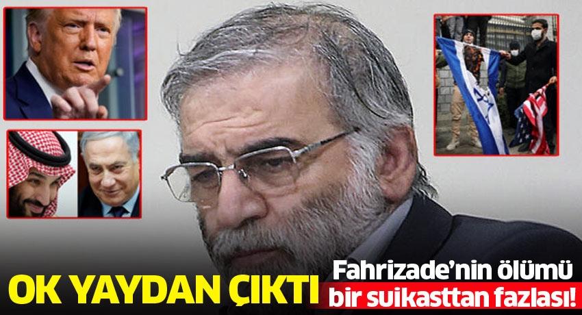 Fahrizade'nin ölümü bir suikasttan fazlası! Ok yaydan çıktı