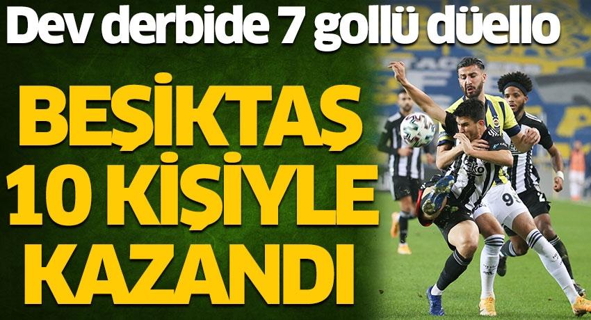 Fenerbahçe-Beşiktaş derbisinde gol düellosu! Siyah beyazlılar 10 kişiyle kazandı