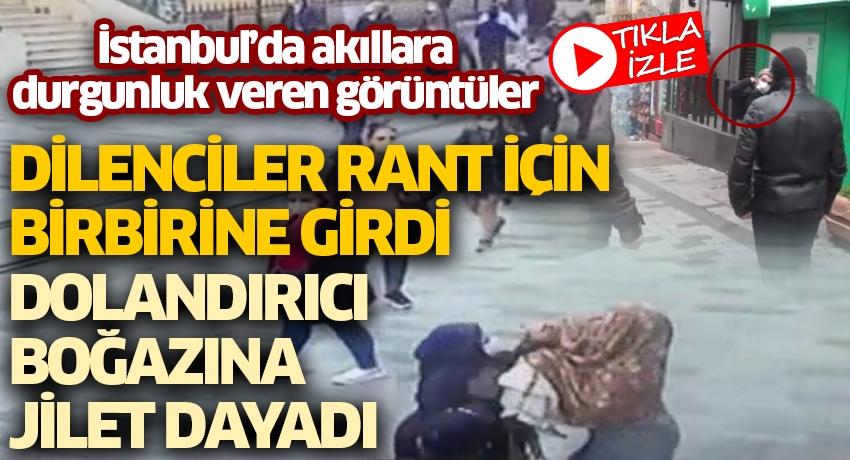 İstanbul'da akıllara durgunluk veren görüntüler! Dilenciler rant için birbirine girdi, dolandırıcı boğazına jilet dayadı