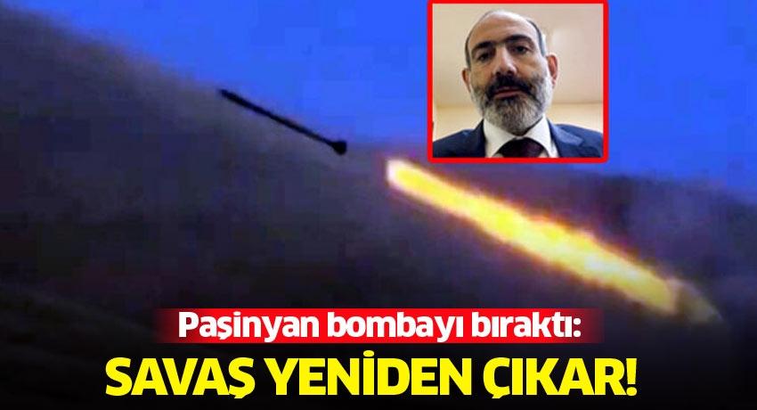 Paşinyan bombayı bıraktı: Savaş yeniden çıkar!