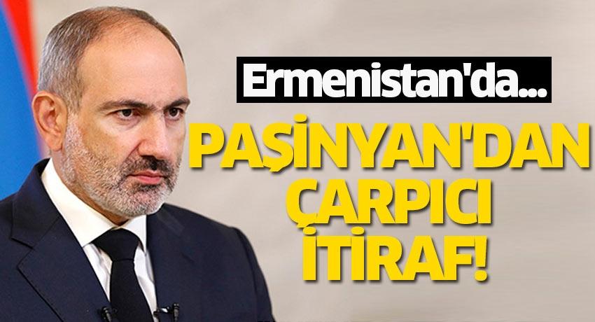Paşinyan'dan çarpıcı itiraf! Ermenistan'da...