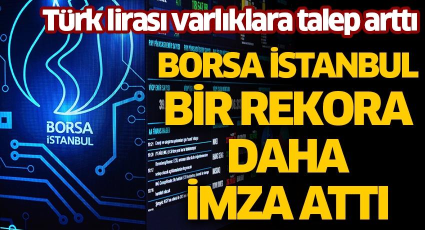 Türk lirası varlıklara talep arttı! Borsa İstanbul bir rekora daha imza attı
