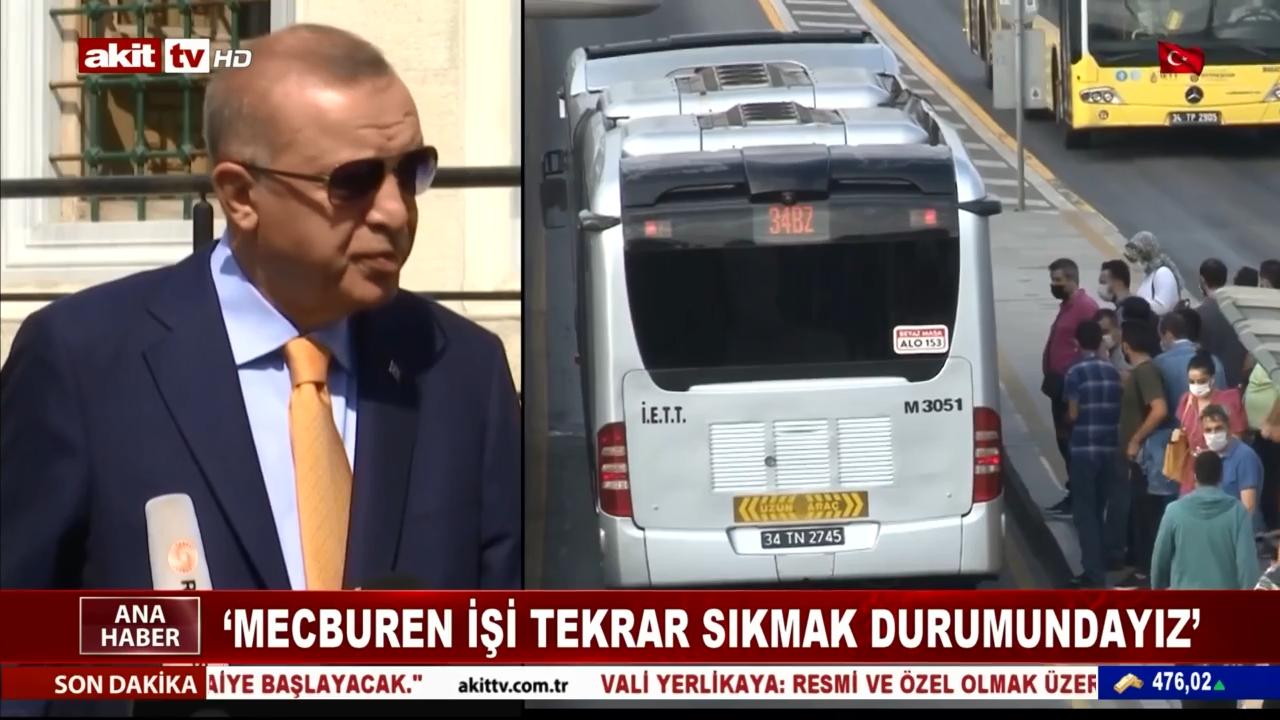 Erdoğan: Mecburen İşi Tekrar Sıkmak Durumundayız
