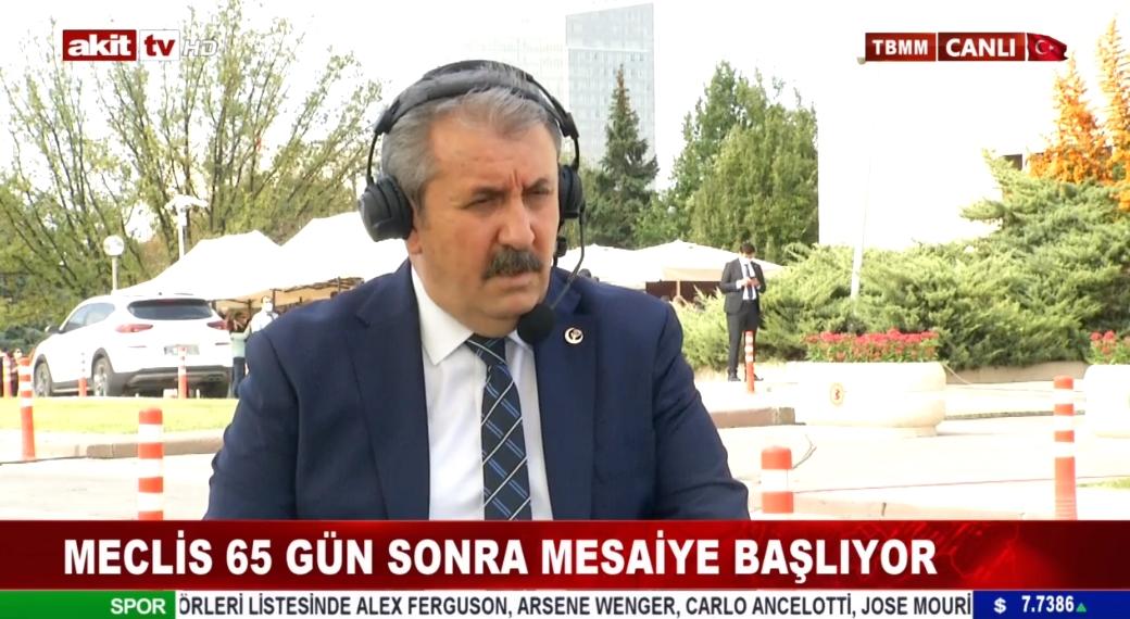BBP Genel Başkanı Mustafa Destici Akit TV mikrofonlarına konuştu