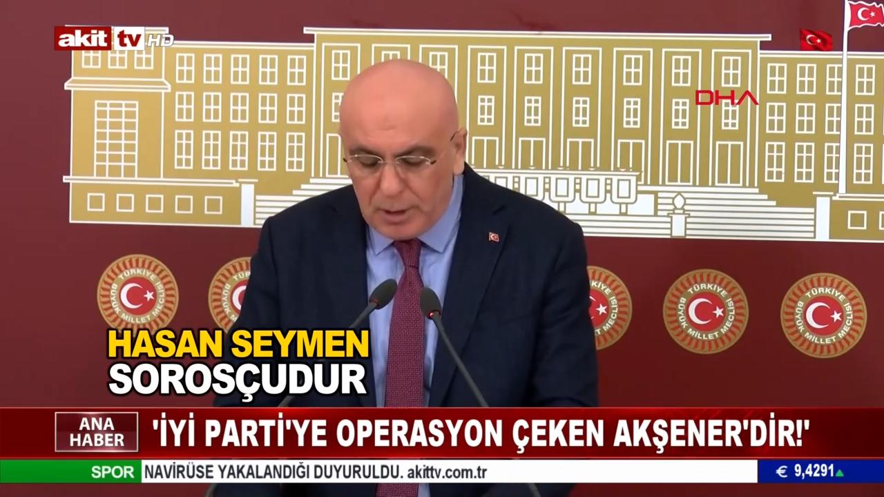 """""""İyi Parti'ye Operasyon Çeken Akşener'dir"""""""