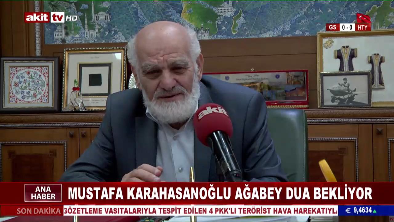 Mustafa Karahasanoğlu ağabey dua bekliyor