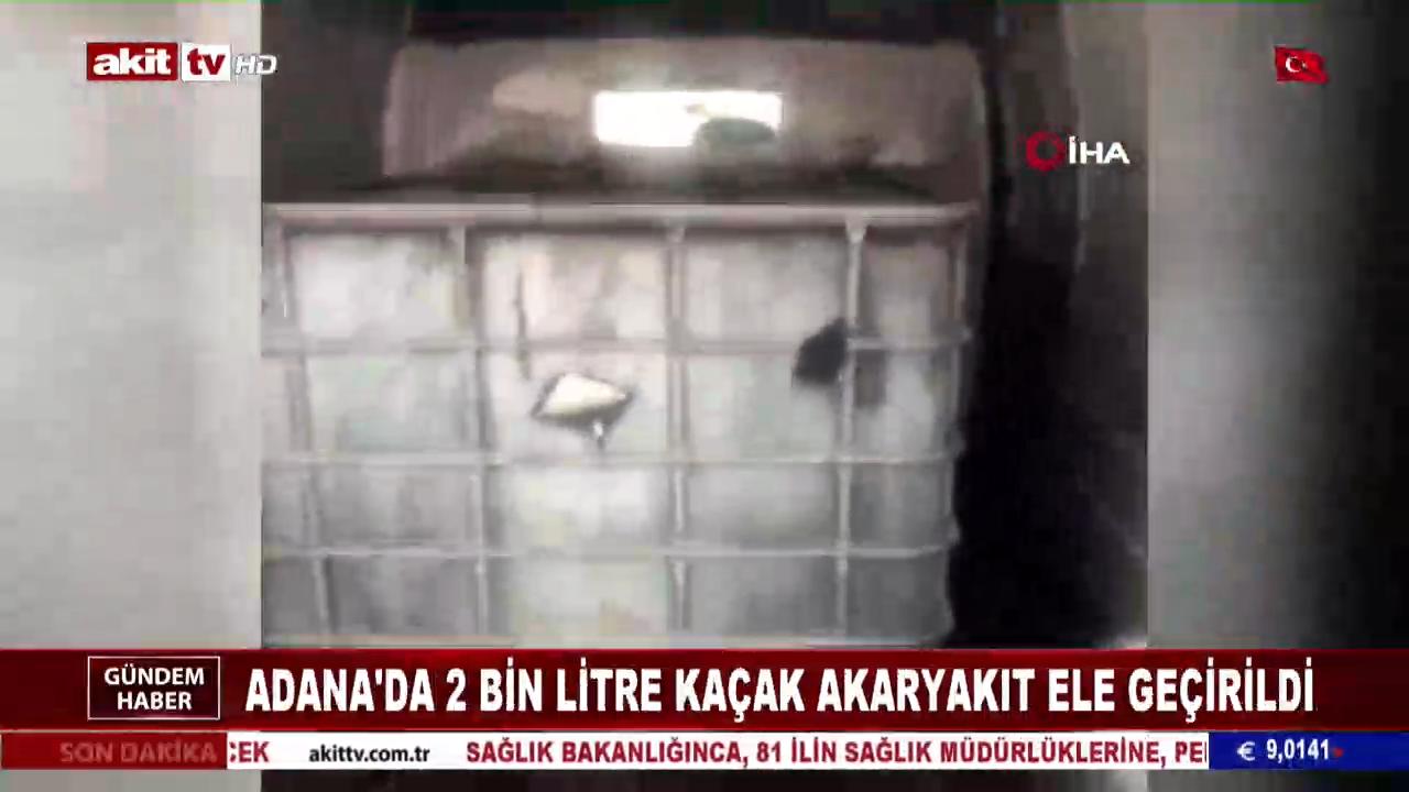 Adana'da 2 bin litre akaryakıt ele geçirildi