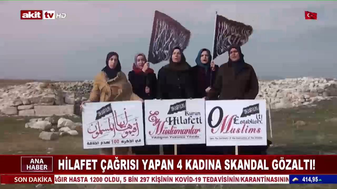 Hilafet Çağrısı Yapan 4 Kadına Skandal Gözaltı !