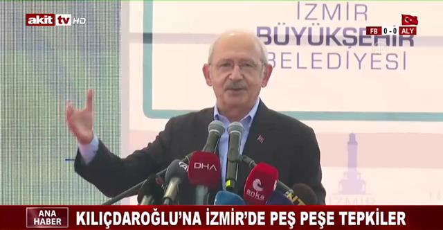 Kılıçdaroğlu'na İzmir'de peş peşe tepkiler
